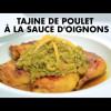 Tajine de poulet à la sauce d'oignons