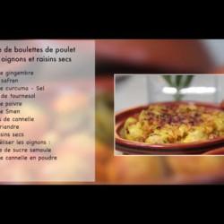 Tajine de boulettes de poulet à la sauce tomate / Tajine aux oignons et raisins secs